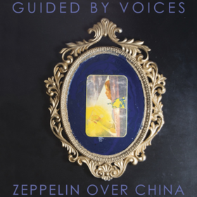 Zeppelin Over China Guided By Voices