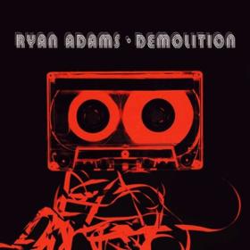 Demolition Ryan Adams