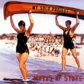 My Solo Project Mates Of State