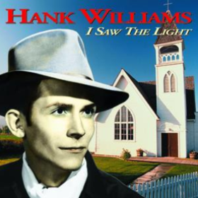 I Saw The Light Hank Williams
