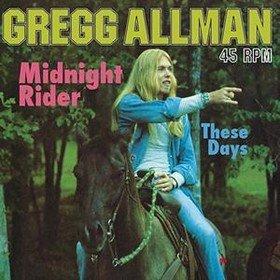Midnight Rider/These Days Gregg Allman
