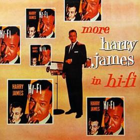 More Harry James In Hi-fi Harry James