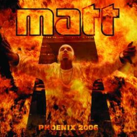 Phoenix 2006 Matt
