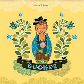 Sucker Harlan T. Bobo