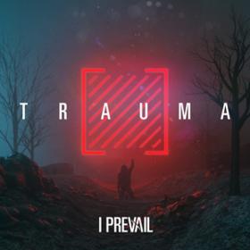 Trauma I Prevail