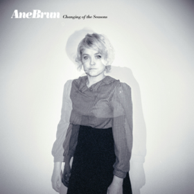 Changing Of The Seasons Ane Brun