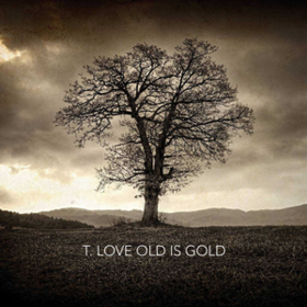 Old Is Gold T.love