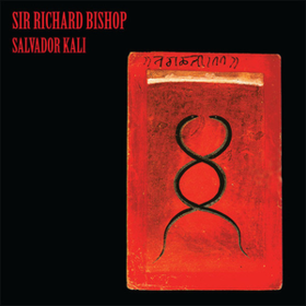 Salvador Kali Sir Richard Bishop