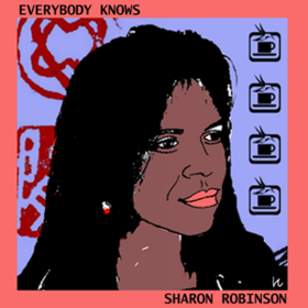 Everybody Knows Sharon Robinson