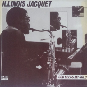 God Bless My Solo Illinois Jacquet