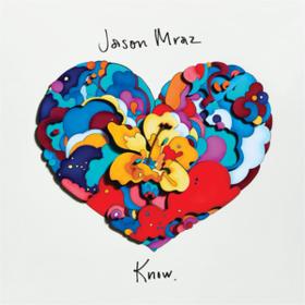 Know. Jason Mraz