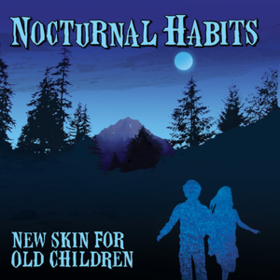 New Skin For Old Children Nocturnal Habits
