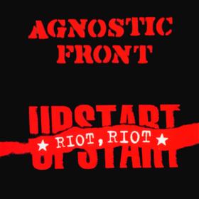 Riot, Riot Upstart Agnostic Front