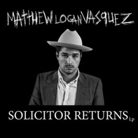 Solicitor Returns Matthew Logan Vasquez