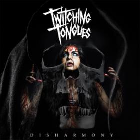 Disharmony Twitching Tongues