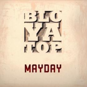 Mayday Bloyatop