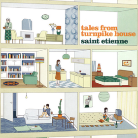 Tales From Turnpike House Saint Etienne