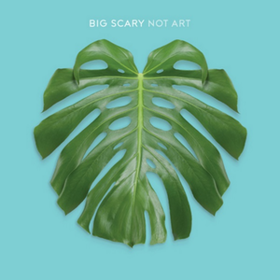 Not Art Big Scary