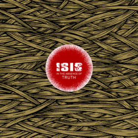 In The Absence Of Truth Isis