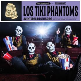 Aventuras En Celuloide Los Tiki Phantoms