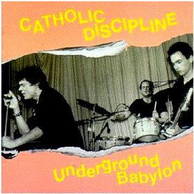 Underground Babylon Catholic Discipline