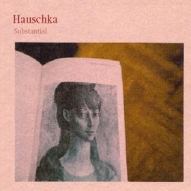 Substantial Hauschka