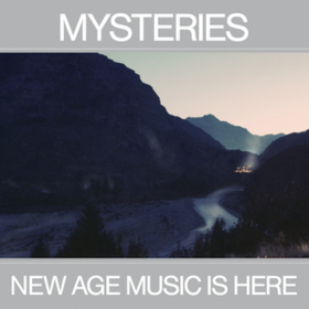 New Age Music Is Here Mysteries