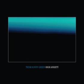 High Anxiety Thom Sonny Green