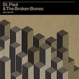 Half the City St. Paul & The Broken Bones