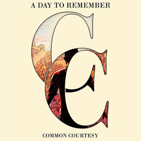 Common Courtesy A Day To Remember