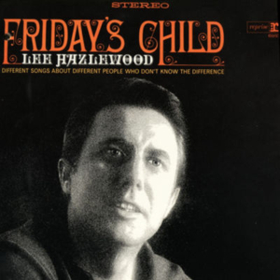 Friday's Child Lee Hazlewood