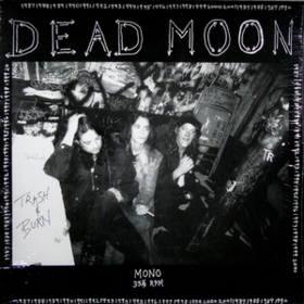 Trash & Burn Dead Moon