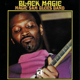 Black Magic Magic Sam Blues Band