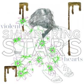 Violent Hearts Shimmering Stars