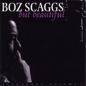 But Beautiful Boz Scaggs