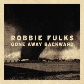 Gone Away Backward Robbie Fulks