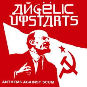 Anthems Against Scum Angelic Upstarts