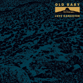 Love Hangover Old Baby