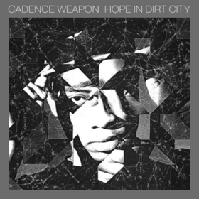 Hope In Dirt City Cadence Weapon