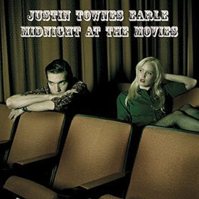 Midnight At The Movies Justin Townes Earle