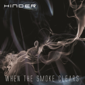 When The Smoke Clears Hinder