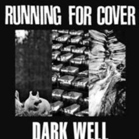 Dark Well Running For Cover