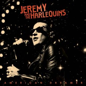 American Dreamer Jeremy And The Harlequins