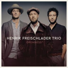 Openness Henrik Freischlader Trio