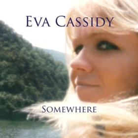 Somewhere Eva Cassidy