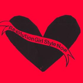 Revolution Girl Style Now Bikini Kill