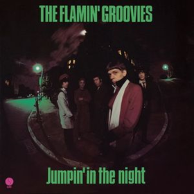 Jumpin' In The Night Flamin' Groovies