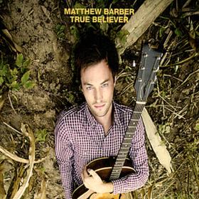 True Believer Matthew Barber