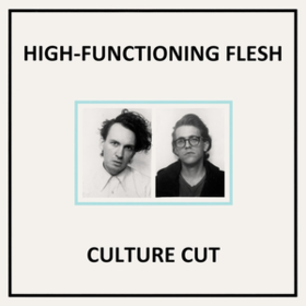 Culture Cut High-functioning Flesh