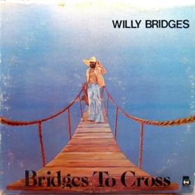 Bridges To Cross Willy Bridges